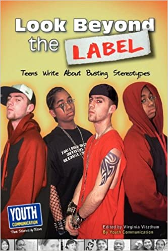 Look Beyond the Label: Teens Write about Busting Stereotypes