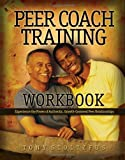 Peer Coach Training Workbook, Tony Stoltzfus, 0979416302