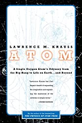 Atom: An Odyssey from the Big Bang to Life on Earth...and Beyond