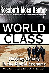 World Class: Thriving Locally in the Global Economy