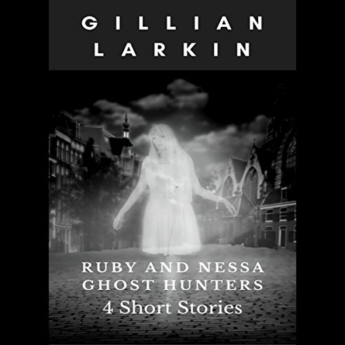 Ruby And Nessa - Ghost Hunters - Box Set 1