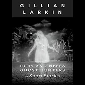 Ruby And Nessa - Ghost Hunters - Box Set 1 Audiobook