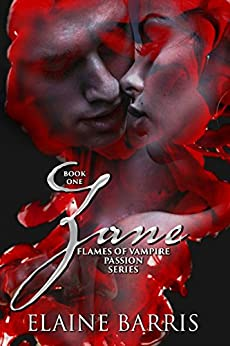 Zane (THE FLAMES OF VAMPIRE PASSION SERIES Book 1) by [Barris, Elaine]