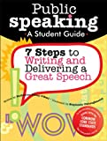 Public Speaking: A Student Guide to Writing and Delivering a Great Speech
