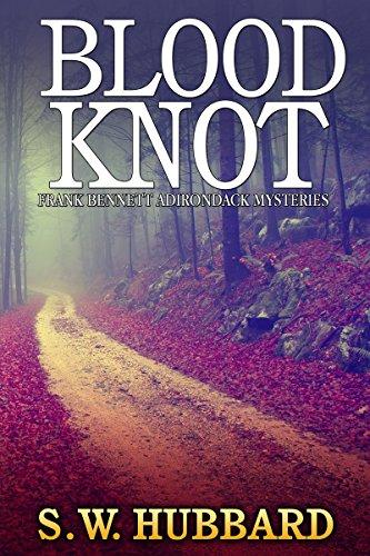 Blood Knot: a small town murder mystery (Frank Bennett Adirondack Mysteries Book 3)