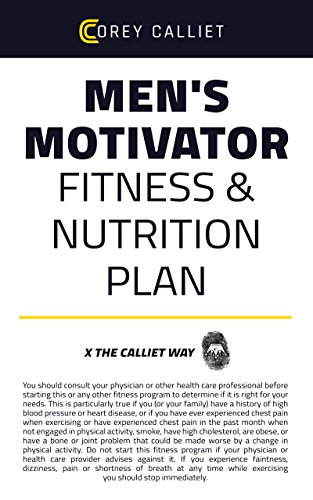 THE MOTIVATOR FITNESS NUTRITION PLAN MEN Kickstart The Ultimate Transformation With This