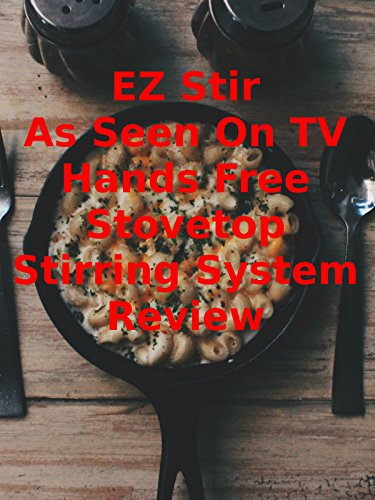 Review: EZ Stir As Seen On TV Hands Free Stovetop Stirring System Review
