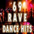 69 Rave Dance Hits (Top Electro, Trance, Dubstep, Breaks, Techno, Acid House, Goa, Psytrance, Hard Dance, Electronic Dance Music)