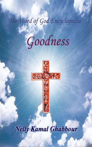 Goodness (The Word of God Encyclopedia Book 7)