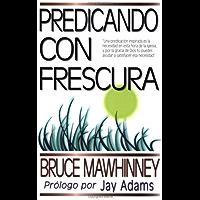 Predicando con frescura (Spanish Edition)