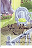 Year Round Sunshine, Beverly K. Nye, 0974666521
