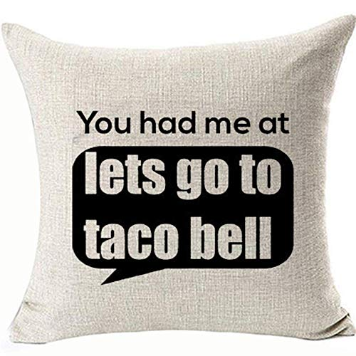 You Had Me at Pillow Cushion Covers Lets Go to Taco Bell Pillowcases for Gifts Sofa Couch Bed Office Room Decorations Square Linen Two Side Invisible Zipper Color:Bell