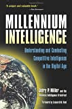Millennium Intelligence: Understanding and Conducting Competitive Intelligence in the Digital Age, Jerry P. Miller, 0910965285
