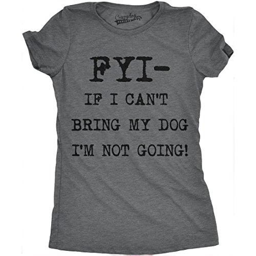 Womens FYI If I Cant Bring My Dog Funny Shirts for Dog Lovers Novelty Cool T Shirt (Dark Grey) -XXL (T-shirt Funny Dark Dog)