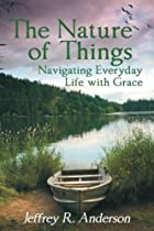 The Nature Of Things: Navigating Everyday Life With Grace