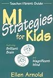 MI Strategies for Kids Featuring Brilliant Brain and Magnificent Mind, Ellen Arnold, 1569761108