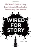 """Wired for Story The Writer's Guide to Using Brain Science to Hook Readers from the Very First Sentence"" av Lisa Cron"