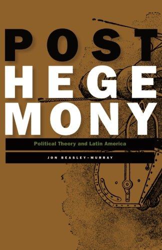 Posthegemony: Political Theory and Latin America