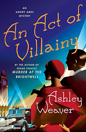 An Act of Villainy: An Amory Ames Mystery by [Weaver, Ashley]
