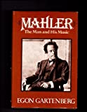 Mahler : The Man and His Music, Gartenberg, Egon, 0028708407