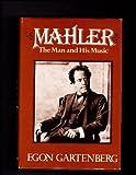 Mahler : The Man and His Music, Gartenberg, Egon, 0028708407