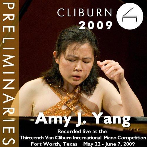 2009 Van Cliburn International Piano Competition: Preliminary Round - Amy J. Yang