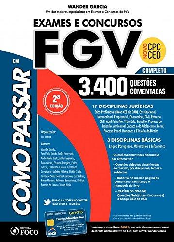 Como Passar Em Exames E Concursos FGV: Completo - 3.400 Questões Comentadas