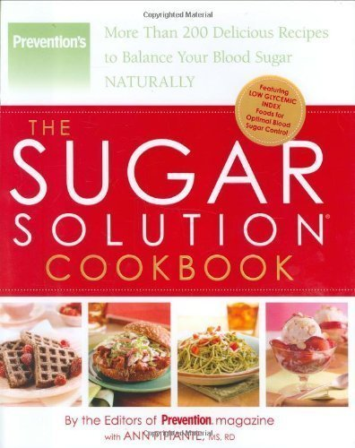 Download The Sugar Solution Cookbook: More Than 200 Delicious Recipes to Balance Your Blood Sugar Naturally (Preventions)(Hardcover) ebook