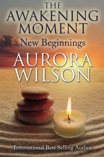 The Awakening Moment: New Beginnings