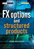download ebook fx options and structured products (the wiley finance series) by uwe wystup (17-nov-2006) hardcover pdf epub