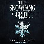 The SnowFang Bride: SnowFang Series, Book 1 | Merry Ravenell