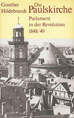 Die Paulskirche: Parlament in der Revolution 1848/49