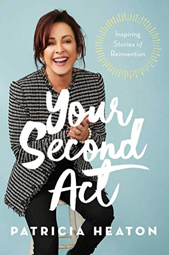 Book Cover: Your Second Act: Inspiring Stories of Reinvention