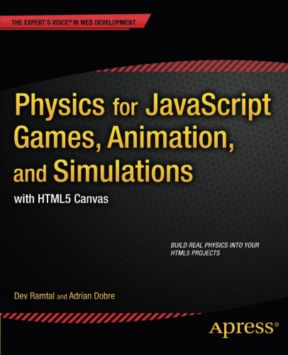 Physics for JavaScript Games, Animation, and Simulations: with HTML5 Canvas
