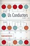 Us Conductors, Sean Michaels, 1935639811
