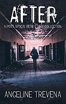 After: A Post Apocalyptic Story Collection by [Trevena, Angeline]