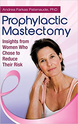 Book Prophylactic Mastectomy: Insights from Women who Chose to Reduce Their Risk