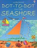 Dot-to-Dot on Seashore, Karen Bryant-Mole, 0794504949