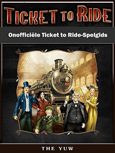 Onofficiële Ticket To Ride-Spelgids (Dutch Edition) (Apps Ticket To Ride)