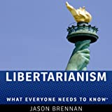 Libertarianism: What Everyone Needs to Know