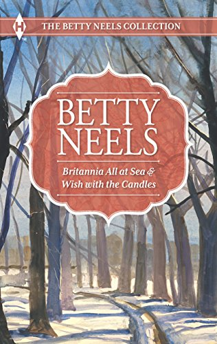 Britannia Collection - Britannia All at Sea and Wish with the Candles: Britannia All at Sea\Wish with the Candles (The Betty Neels Collection)