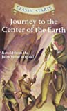 Classic Starts: Journey to the Center of the Earth by Retold from the Jules Verne original (2011) Hardcover