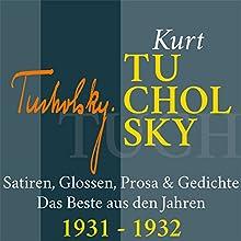 Kurt Tucholsky: Satiren, Glossen, Prosa & Gedichte - Das Beste aus den Jahren 1931-1932 Hörbuch von Kurt Tucholsky Gesprochen von: Jürgen Fritsche