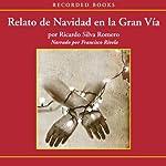 Relato de Navidad en la Gran Via | Ricardo Silva Romero