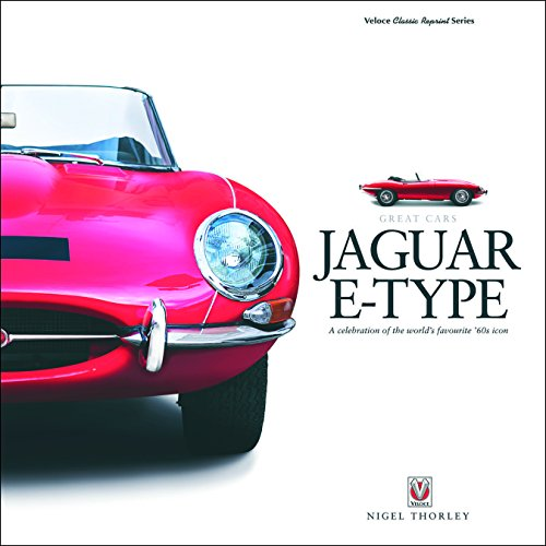 Jaguar E-Type: A celebration of the world's favourite '60s icon (Great Cars) (60s Cars The Of)