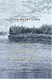 The Naturalist in Vancouver Island and British Columbia, John K. Lord, 1402193432