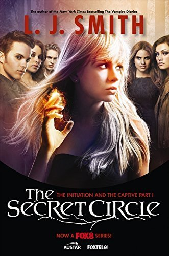 The Secret Circle The Initiation And The Captive Part I Tv Tie In Edition By L J Smith 2011 09 27 [Pdf/ePub] eBook