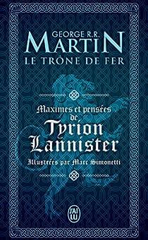 Maximes et pensées de Tyrion Lannister par Martin