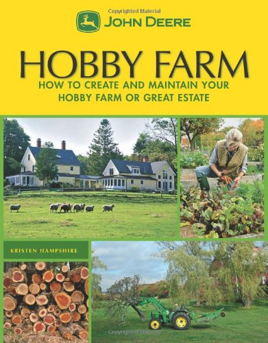 Download Hobby Farms: How to Create and Maintain Your Hobby Farm or Great Estate (John Deere) pdf epub