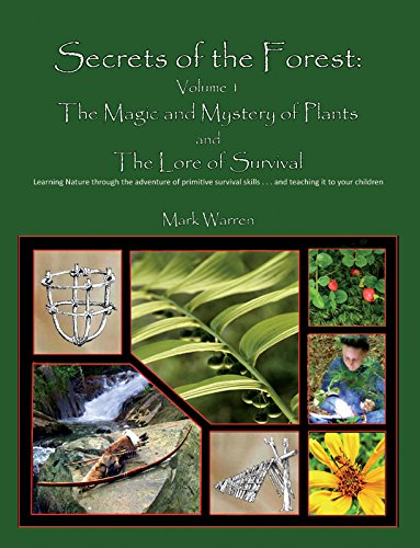 Secrets of the Forest: Volume 1 The Magic and Mystery of Plants pdf